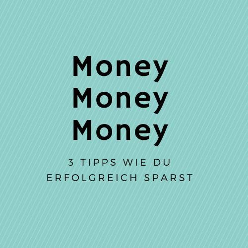 3 Tipps wie du erfolgreich Geld sparst